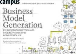 Alexander Osterwalder - Business Model Generation: Ein Handbuch für Visionäre, Spielveränderer und Herausforderer
