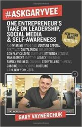 #AskGaryVee: One Entrepreneur's Take on Leadership, Social Media, and Self-Awareness - Gary Vaynerchuk