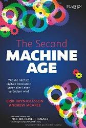 The Second Machine Age: Wie die nächste digitale Revolution unser aller Leben verändern wird – Erik Brynjolfsson