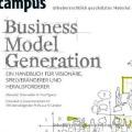 """""""Business Model Generation: Ein Handbuch für Visionäre, Spielveränderer und Herausforderer"""" Alexander Osterwalder und Yves Pigneur"""