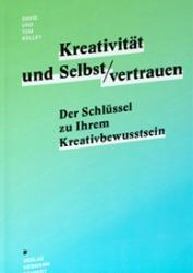 David und Tom Kelley: Kreativität & Selbstvertrauen: Der Schlüssel zu Ihrem Kreativitätsbewusstsein