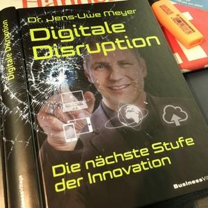 Besprechung des Wirtschaftsbuches: Digitale Disruption von Jens-Uwe Meyer