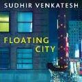 Floating City. Gangster, Dealer, Callgirls und andere unglaubliche Unternehmer in New Yorks Untergrundökonomie von Sudhir Venkatesh
