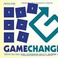 """""""Gamechangers: Wenn du das Spiel gewinnen willst, ändere die Regeln"""" Peter Fisk"""