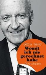 """""""Womit ich nie gerechnet habe: Die Autobiographie"""" von Götz Werner"""