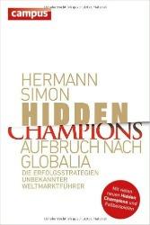 Hermann Simon: Hidden Champions - Aufbruch nach Globalia: Die Erfolgsstrategien unbekannter Weltmarktführer