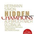 """""""Hidden Champions - Aufbruch nach Globalia: Die Erfolgsstrategien unbekannter Weltmarktführer"""" Hermann Simon"""