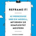 Hinnen & Hinnen: Reframe it! 42 Werkzeuge und ein Modell, mit denen Sie Komplexität meister