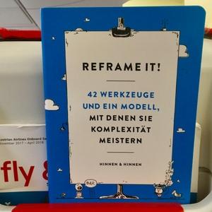 Besprechung des Wirtschaftsbuches: Reframe it! 42 Werkzeuge und ein Modell, mit denen Sie Komplexität meistern von Andri Hinnen und Gieri Hinnen