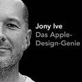 """""""Jony Ive: Das Apple-Design-Genie"""" von Leander Kahney"""