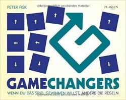"""""""Gamechangers: Wenn du das Spiel gewinnen willst, ändere die Regeln"""" von Peter Fisk"""