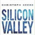 Buch: Silicon Valley: Was aus dem mächtigsten Tal der Welt auf uns zukommt von Christoph Keese