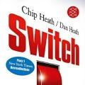 """""""Switch: Veränderungen wagen und dadurch gewinnen!"""" von Chip und Dan Heath"""