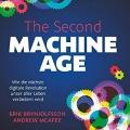 The Second Machine Age: Wie die nächste digitale Revolution unser aller Leben verändern wird von Erik Brynjolfsson und Andrew McAfee