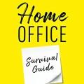 Buchbesprechung: Home Office Survival Guide: Effektiv, erfolgreich und entspannt zuhause arbeiten. Die besten Tipps für Zeit- und Selbstmanagement, Produktivität, Motivation und digitale Kommunikation.
