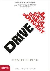 Dan Pink - Drive: Was Sie wirklich motiviert