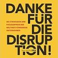 Buchbesprechung: Danke für die Disruption von Jean Marie Dru