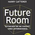 Buchrezension Future Room - Harry Gatterer