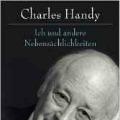 Charles Handy - Ich und andere Nebensächlichkeiten