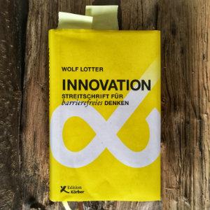 Buchbesprechung: Innovation: Streitschrift für barrierefreies Denken - das neue Buch von Wolf Lotter Brand Eins