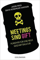 Jason Fried - Meetings sind Gift: Rework
