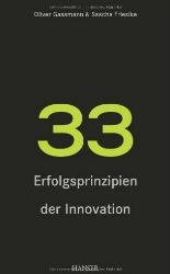 33 Erfolgsprinzipien der Innovation - von Oliver Gassmann