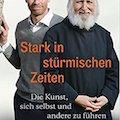 Stark in stürmischen Zeiten - Bodo Janssen, Anselm Grün