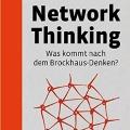 """""""Network Thinking: Was kommt nach dem Brockhaus Denken"""" von Ulrich Weinberg"""