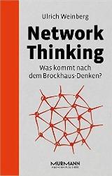 """""""Network Thinking: Was kommt nach dem Brockhaus-Denken?"""" von Ulrich Weinberg"""